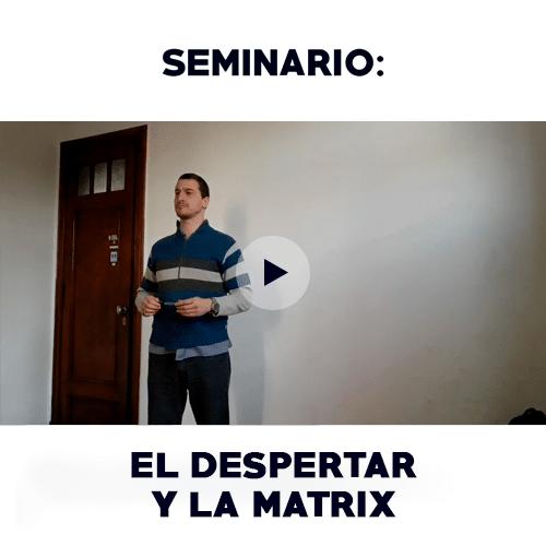 Seminario: El Despertar y la Matrix - Todo Es Uno