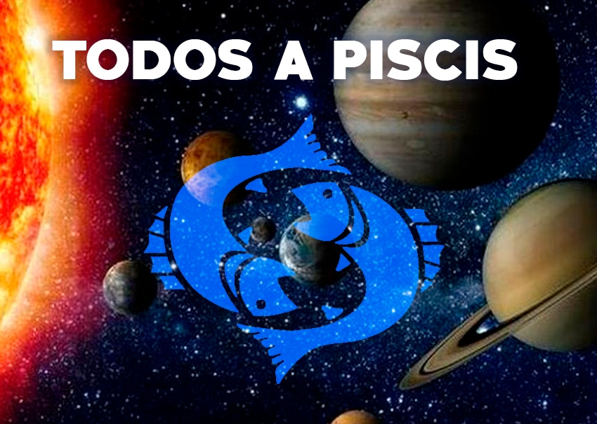 Todos a Piscis - Astrología