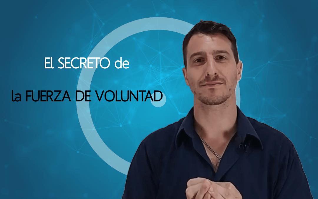 El secreto de la Fuerza de Voluntad